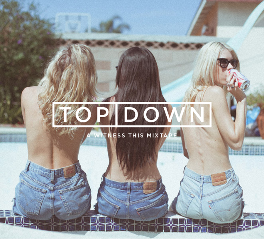 topdown_mixtape_witnessthis